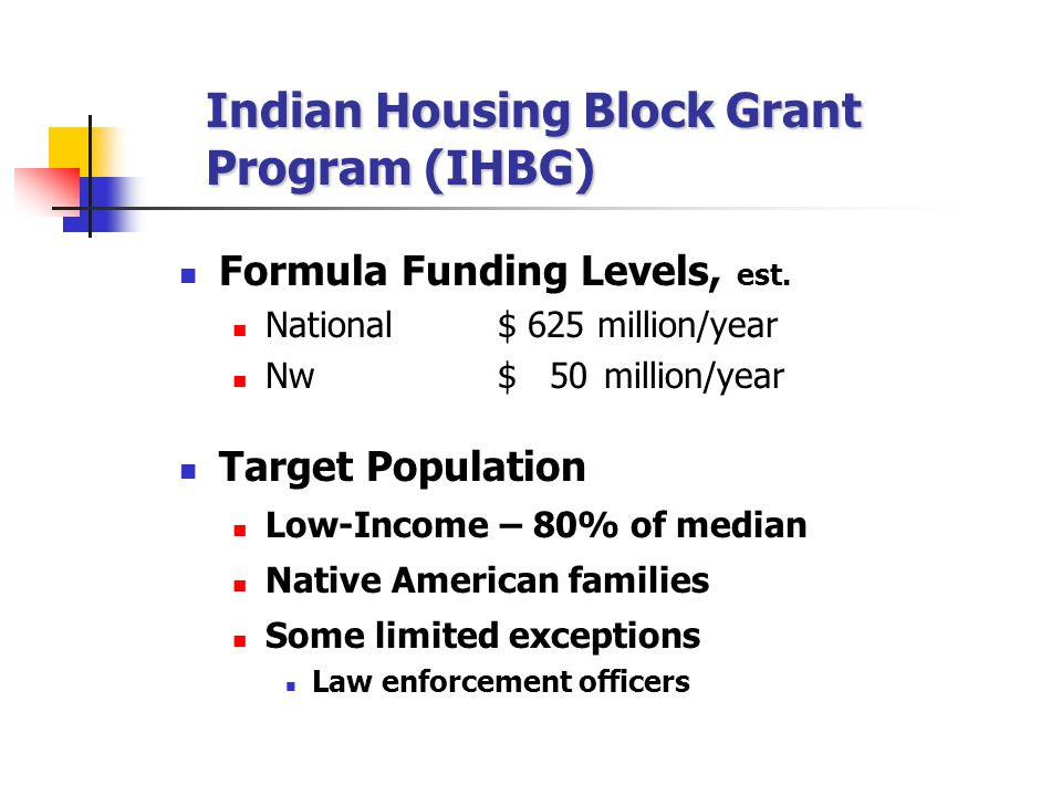 Indian Housing Block Grant Program (IHBG) Formula Funding Levels, est.