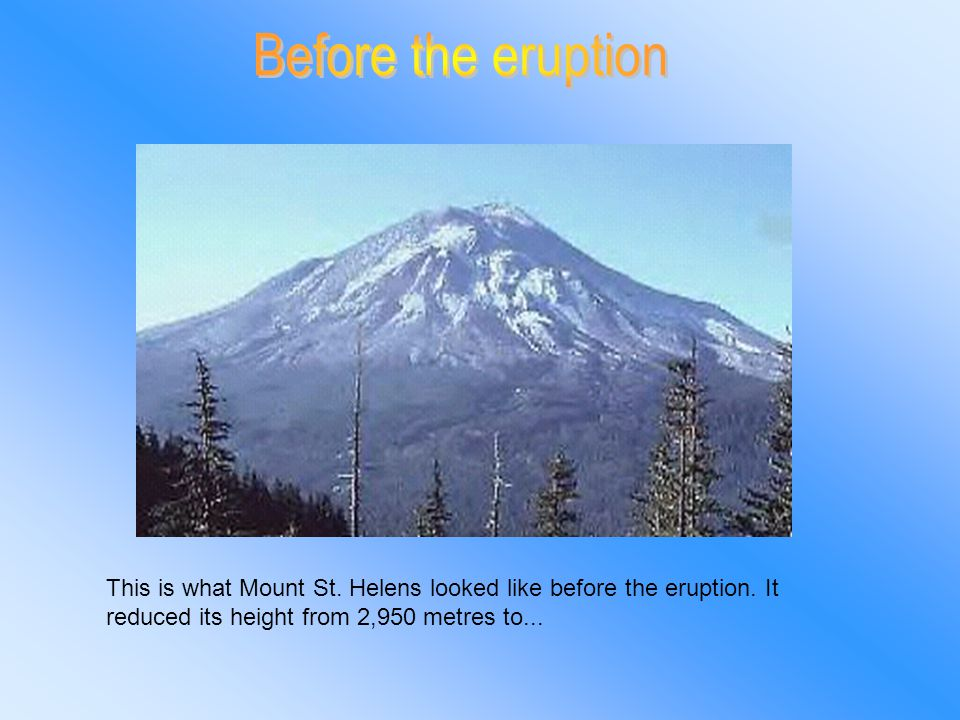 ...2,569 metres. This is what Mount St. Helens and its surroundings looked like after the eruption.