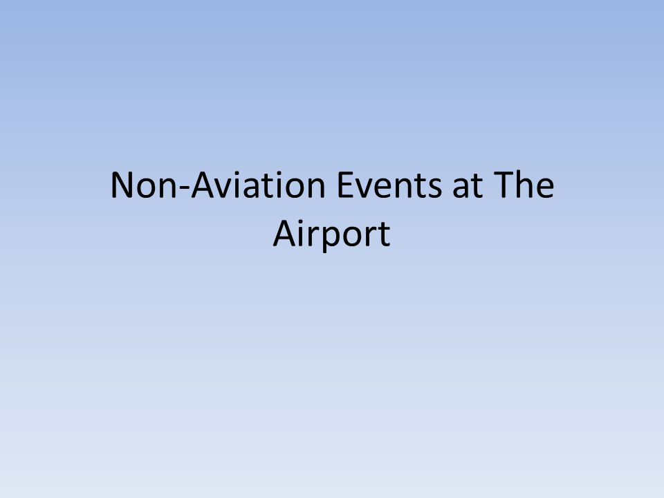 Non-Aviation Events at The Airport