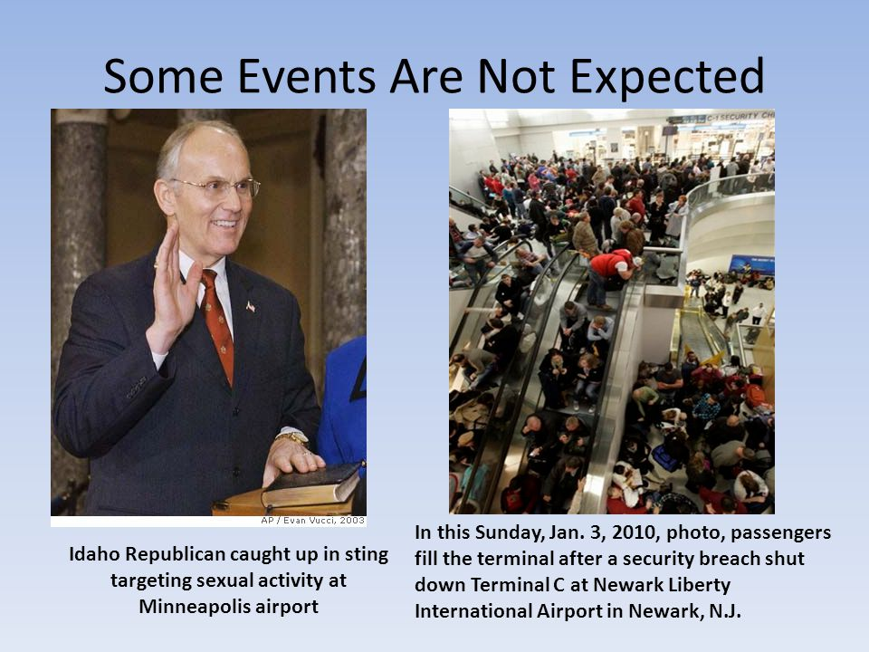 Some Events Are Not Expected Idaho Republican caught up in sting targeting sexual activity at Minneapolis airport In this Sunday, Jan.