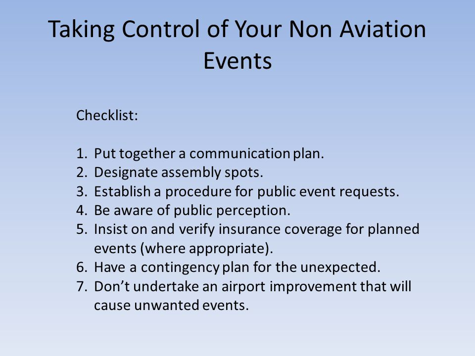 Taking Control of Your Non Aviation Events Checklist: 1.Put together a communication plan.