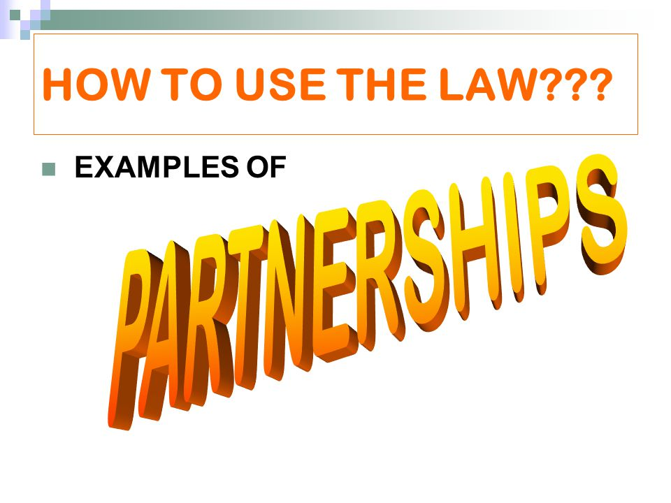 HOW TO USE THE LAW EXAMPLES OF