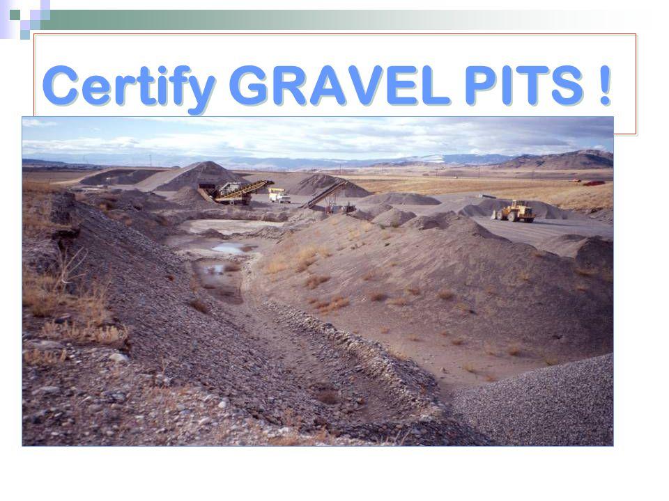Certify GRAVEL PITS !