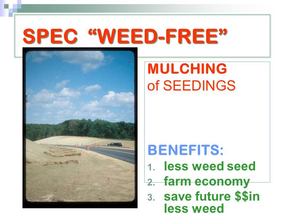 SPEC WEED-FREE MULCHING of SEEDINGS BENEFITS: 1.