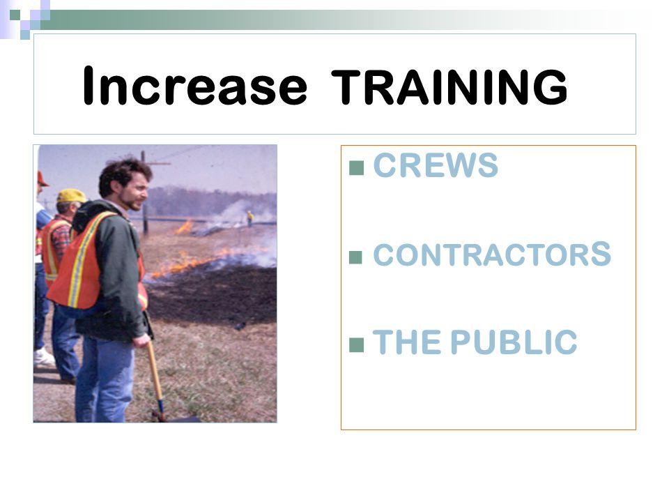 Increase TRAINING CREWS CONTRACTOR S THE PUBLIC