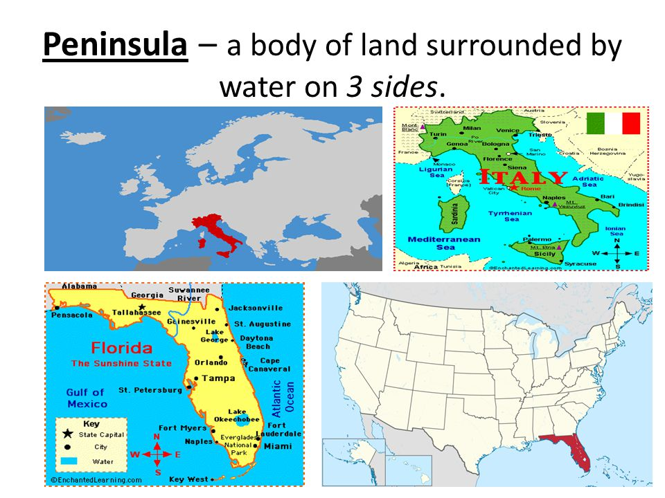 Peninsula – a body of land surrounded by water on 3 sides.