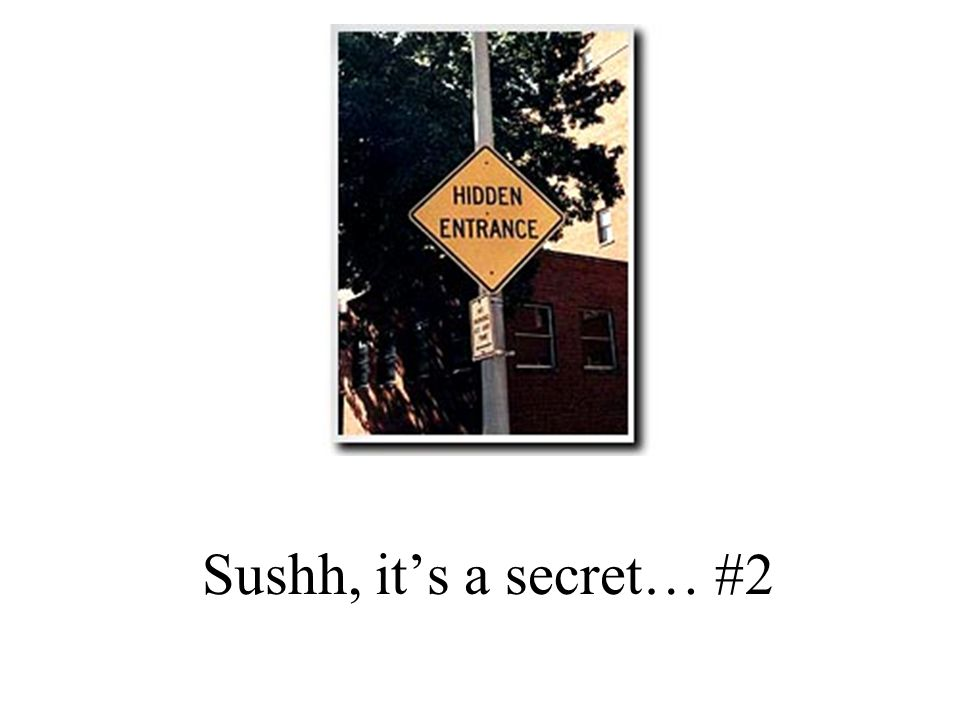 Sushh, it's a secret… #2