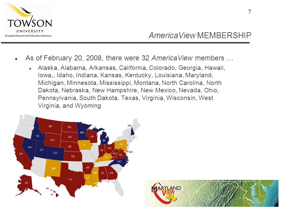 7 AmericaView MEMBERSHIP l As of February 20, 2008, there were 32 AmericaView members … l Alaska, Alabama, Arkansas, California, Colorado, Georgia, Hawaii, Iowa,, Idaho, Indiana, Kansas, Kentucky, Louisiana, Maryland, Michigan, Minnesota, Mississippi, Montana, North Carolina, North Dakota, Nebraska, New Hampshire, New Mexico, Nevada, Ohio, Pennsylvania, South Dakota, Texas, Virginia, Wisconsin, West Virginia, and Wyoming