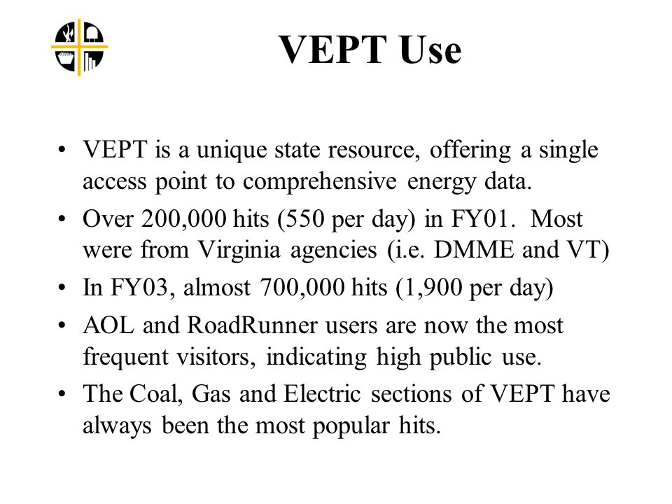 VEPT Use VEPT is a unique state resource, offering a single access point to comprehensive energy data.