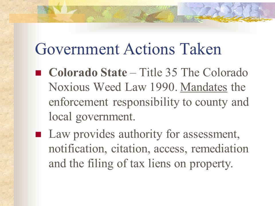 Government Actions Taken Colorado State – Title 35 The Colorado Noxious Weed Law 1990.