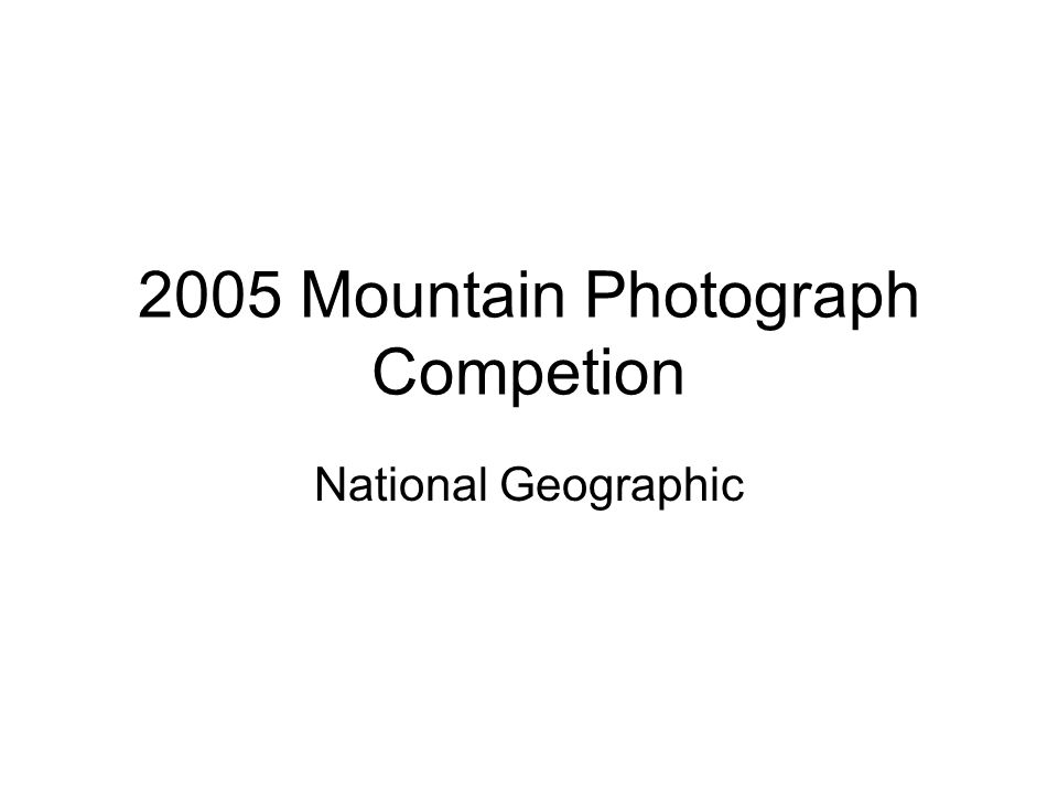 2005 Mountain Photograph Competion National Geographic