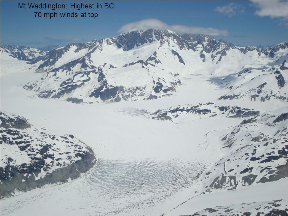 Mt Waddington: Highest in BC 70 mph winds at top
