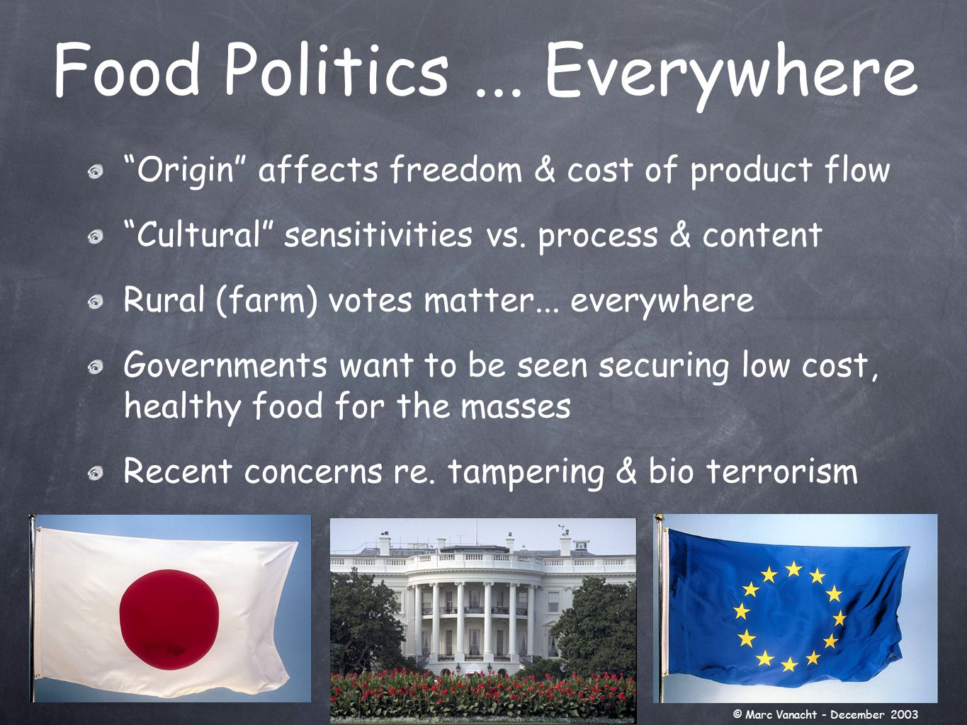 Origin affects freedom & cost of product flow Cultural sensitivities vs.