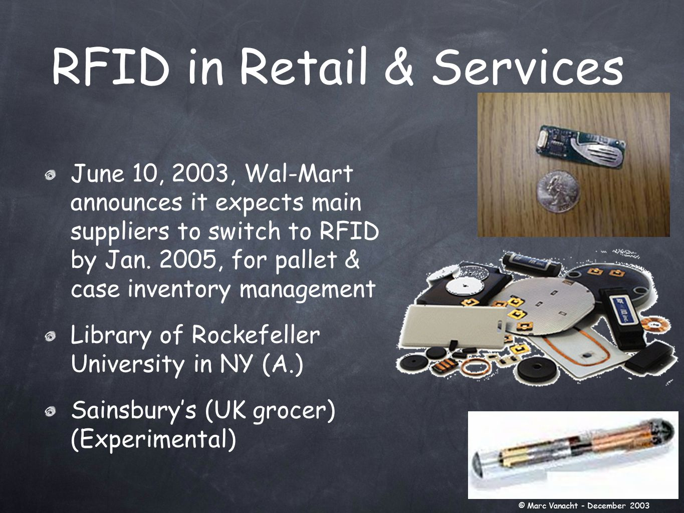 June 10, 2003, Wal-Mart announces it expects main suppliers to switch to RFID by Jan.