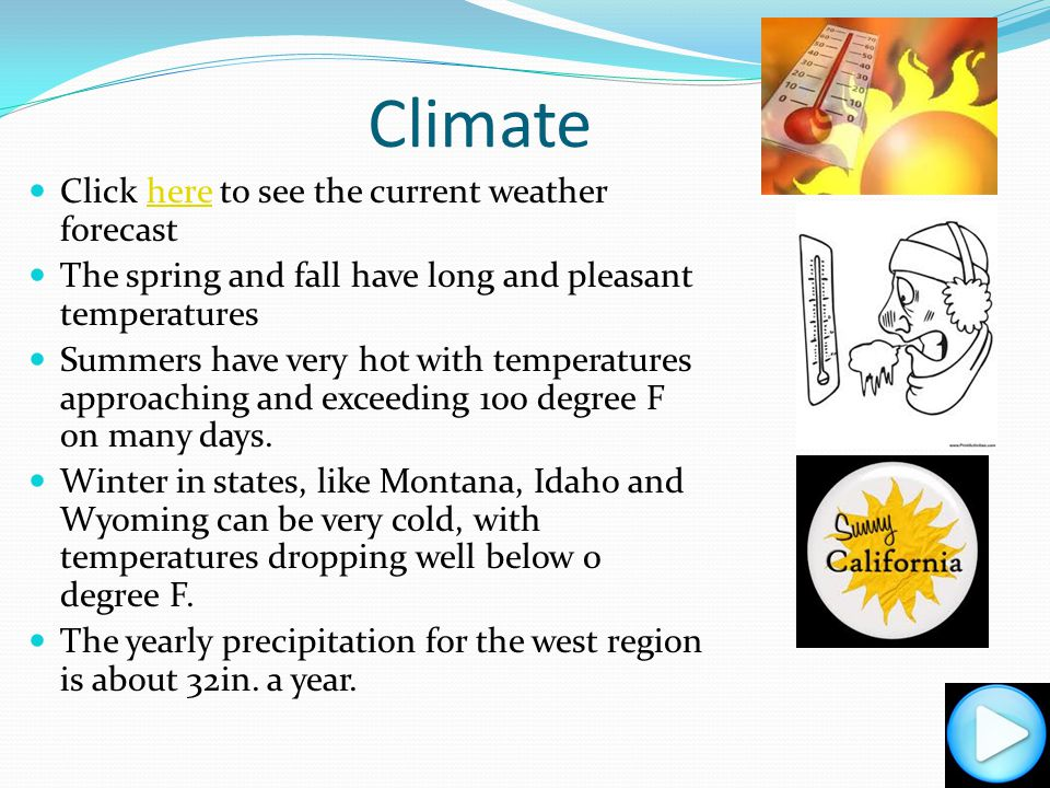 Question 1 Please select the best response Which statement best describes the climate of the West A) Cold winters, cool summers, and little precipitation Cold winters, cool summers, and little precipitation B) Hot summers, cold winters, and pleasant fall and spring temperatures Hot summers, cold winters, and pleasant fall and spring temperatures C) Mild winters, cool summers, and pleasant fall and spring seasons.