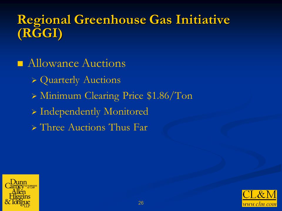 26 Regional Greenhouse Gas Initiative (RGGI) Allowance Auctions  Quarterly Auctions  Minimum Clearing Price $1.86/Ton  Independently Monitored  Three Auctions Thus Far