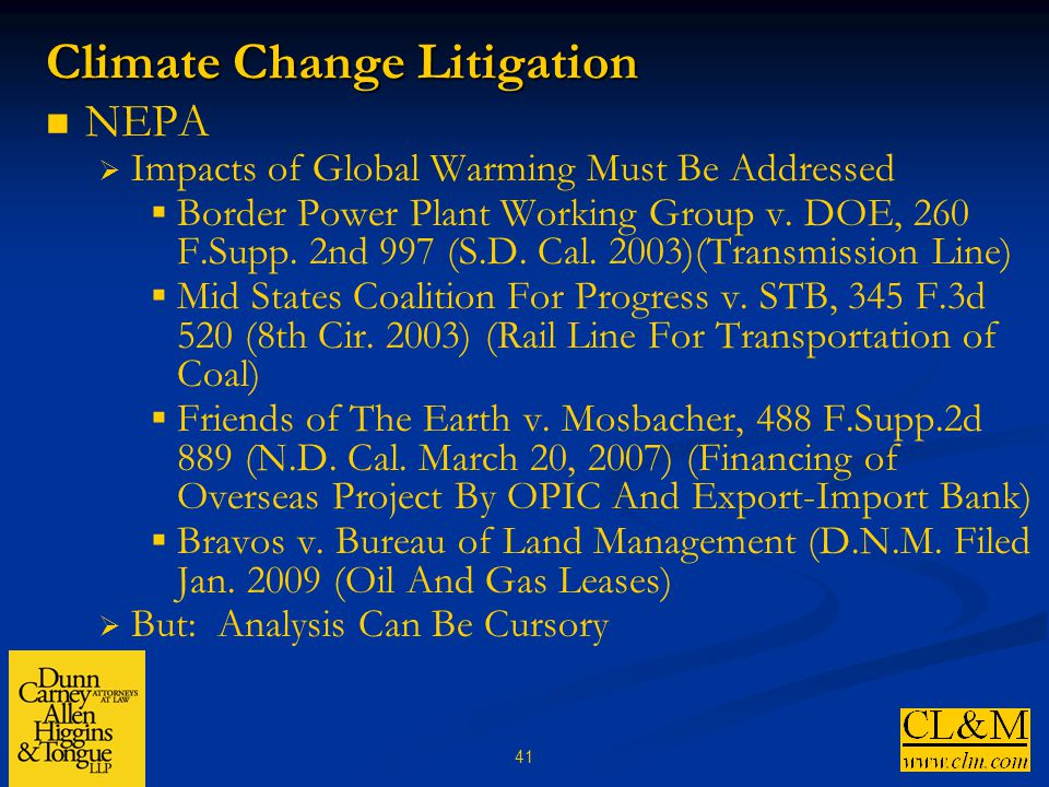 41 Climate Change Litigation NEPA  Impacts of Global Warming Must Be Addressed  Border Power Plant Working Group v.