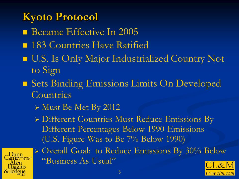 5 Kyoto Protocol Became Effective In 2005 183 Countries Have Ratified U.S.