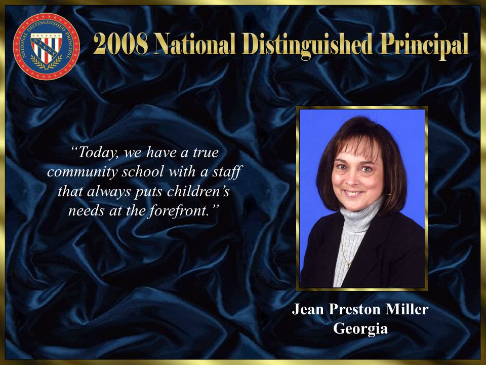 "Jean Preston Miller Georgia ""Today, we have a true community school with a staff that always puts children's needs at the forefront."""