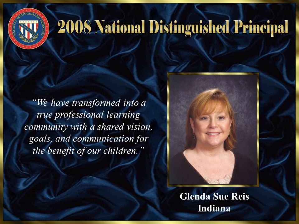 "Glenda Sue Reis Indiana ""We have transformed into a true professional learning community with a shared vision, goals, and communication for the benefi"