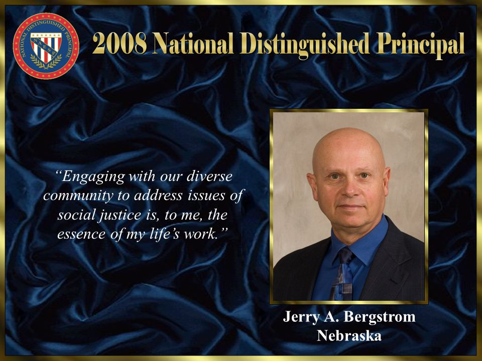 "Jerry A. Bergstrom Nebraska ""Engaging with our diverse community to address issues of social justice is, to me, the essence of my life's work."""