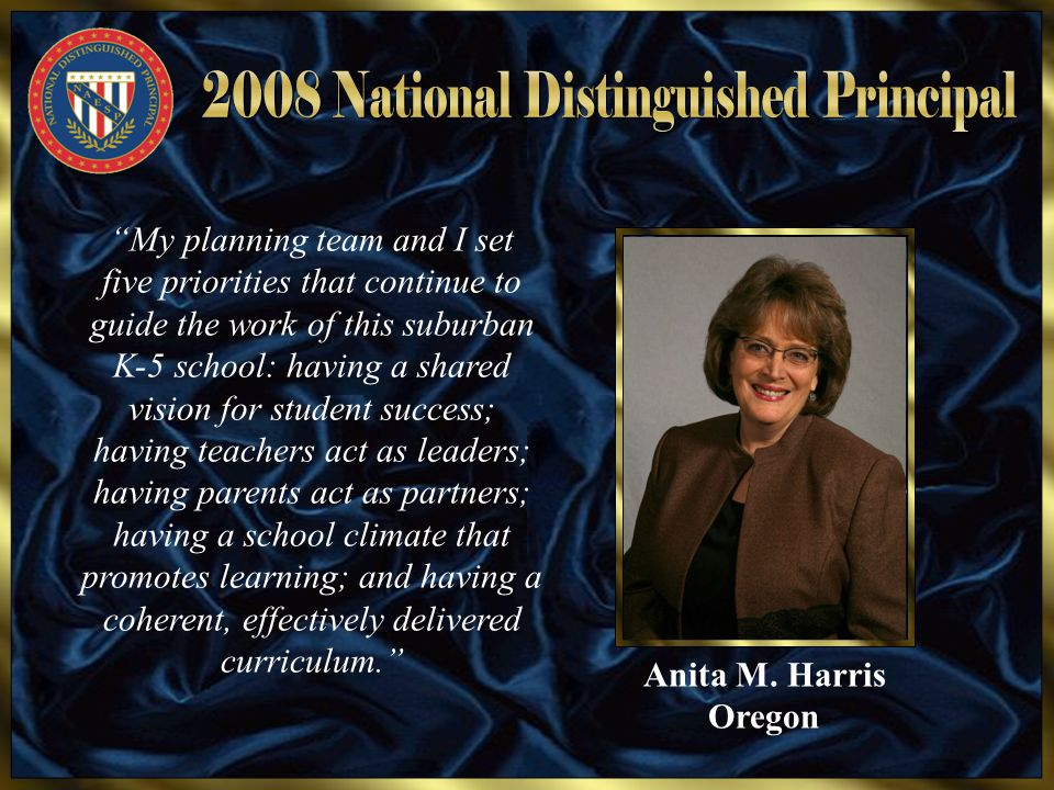 "Anita M. Harris Oregon ""My planning team and I set five priorities that continue to guide the work of this suburban K-5 school: having a shared vision"
