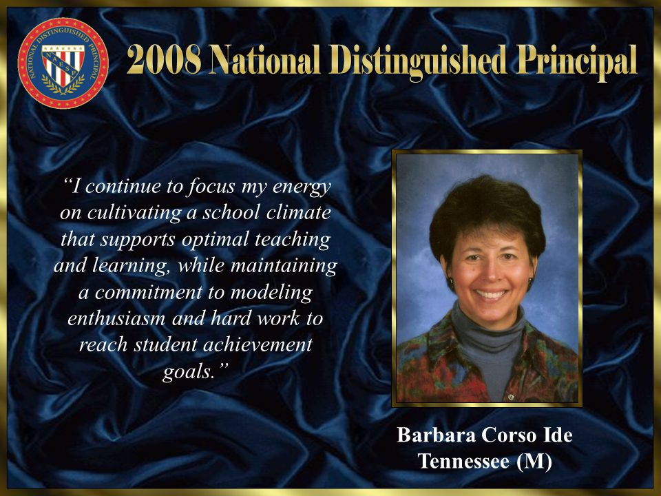 "Barbara Corso Ide Tennessee (M) ""I continue to focus my energy on cultivating a school climate that supports optimal teaching and learning, while main"