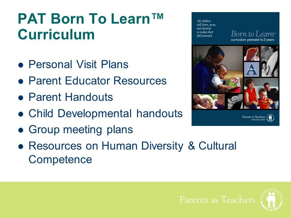 Parents as Teachers Personal Visit Plans Parent Educator Resources Parent Handouts Child Developmental handouts Group meeting plans Resources on Human