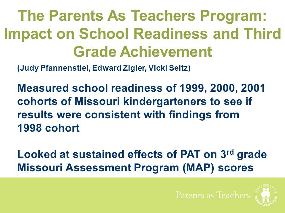 Parents as Teachers (Judy Pfannenstiel, Edward Zigler, Vicki Seitz) Measured school readiness of 1999, 2000, 2001 cohorts of Missouri kindergarteners