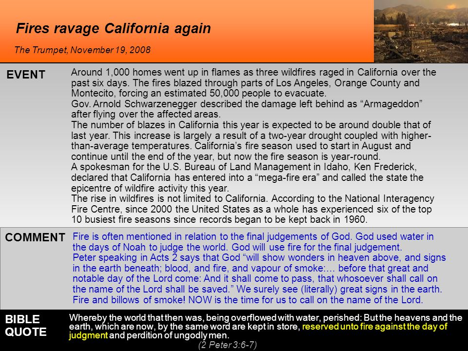 Fires ravage California again Fire is often mentioned in relation to the final judgements of God.