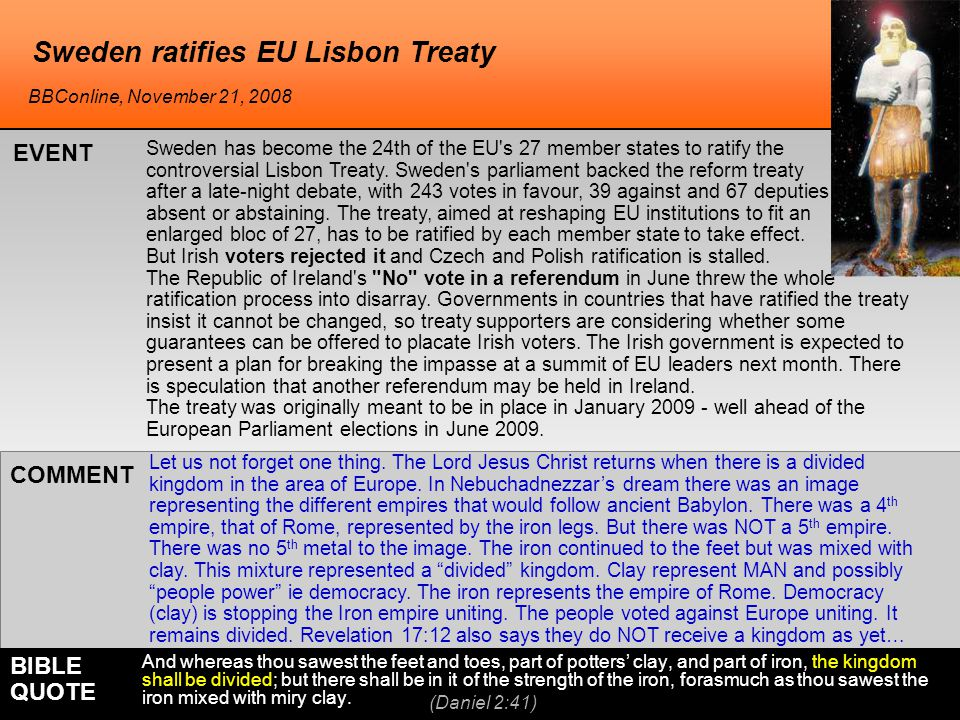 Sweden ratifies EU Lisbon Treaty Sweden has become the 24th of the EU s 27 member states to ratify the controversial Lisbon Treaty.