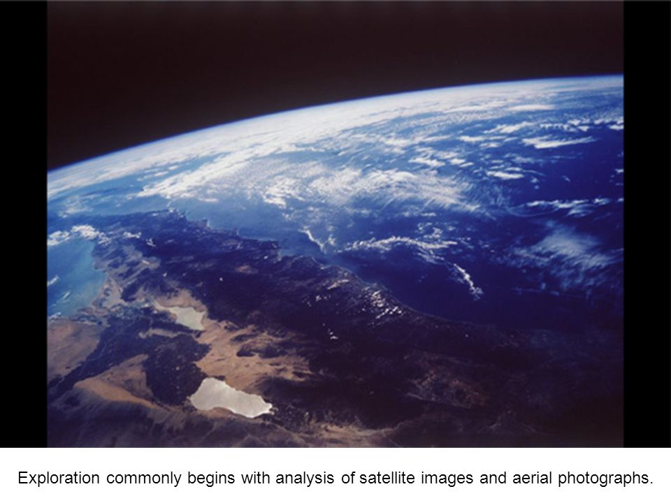 Exploration commonly begins with analysis of satellite images and aerial photographs.