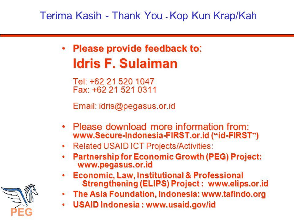 PEG Terima Kasih - Thank You - Kop Kun Krap/Kah Please provide feedback to : Idris F. Sulaiman Tel: +62 21 520 1047 Fax: +62 21 521 0311 Email: idris@