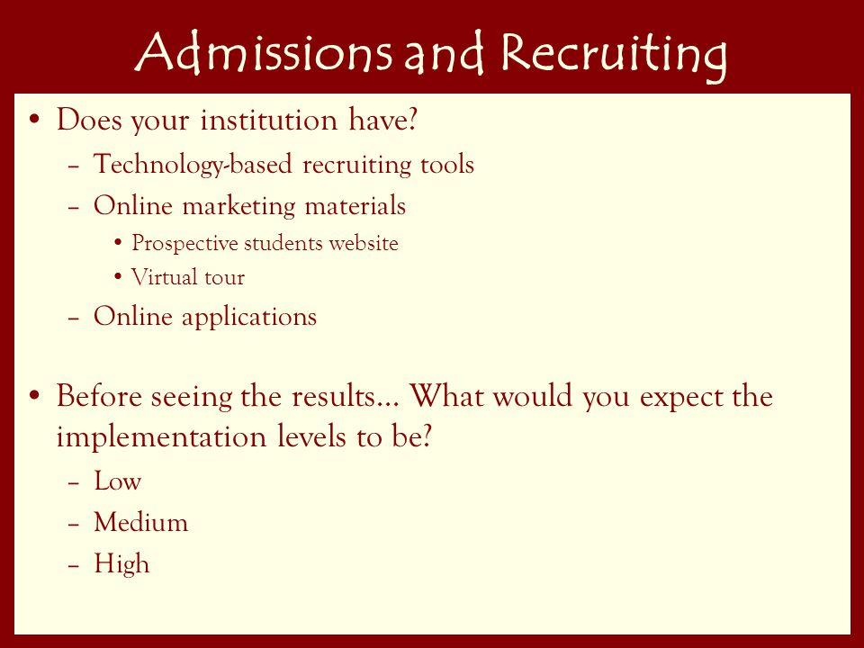 19 Admissions and Recruiting Does your institution have.