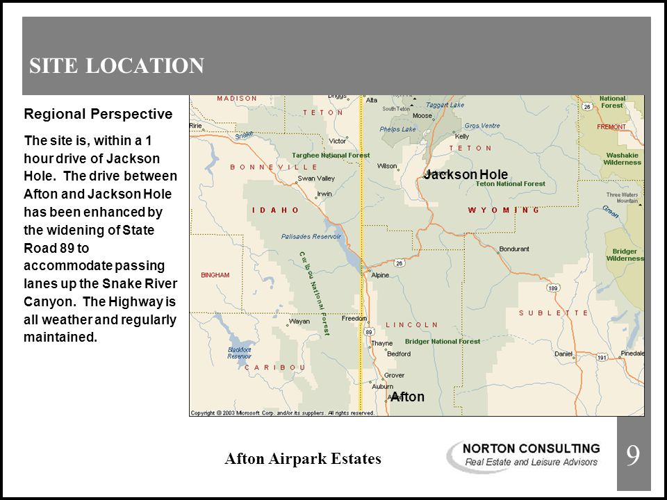 Afton Airpark Estates SITE LOCATION Regional Perspective The site is, within a 1 hour drive of Jackson Hole.