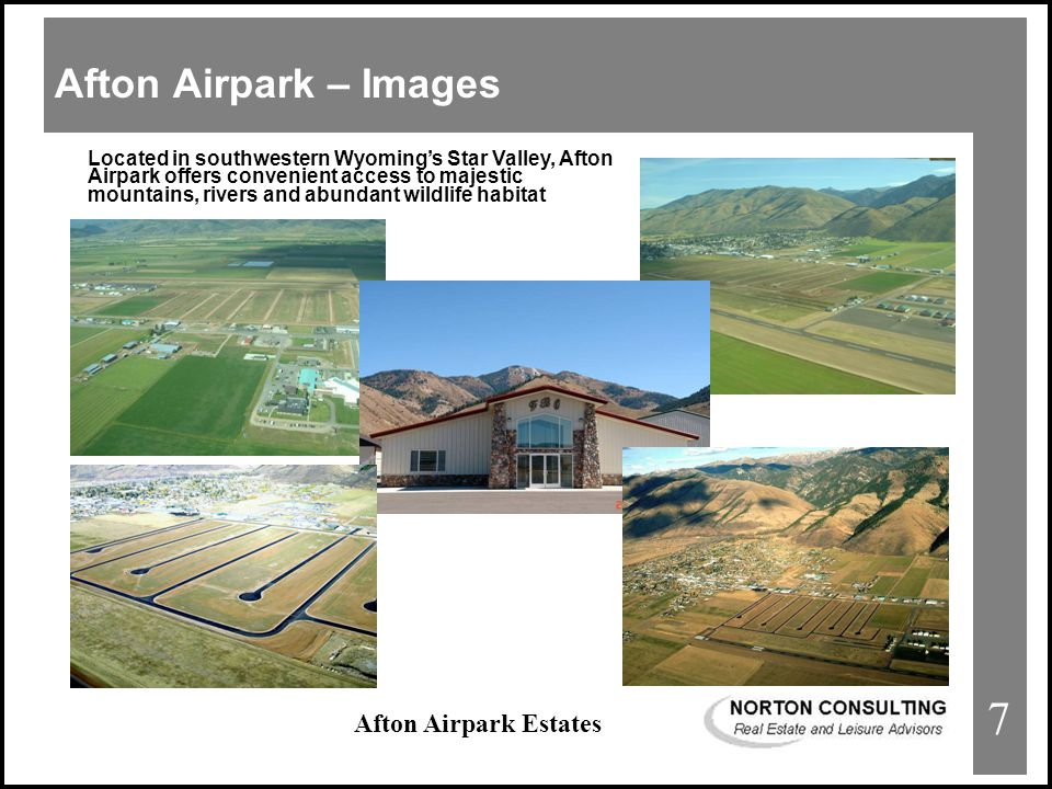Afton Airpark Estates SITE IMAGES Afton Airpark – Images Located in southwestern Wyoming's Star Valley, Afton Airpark offers convenient access to majestic mountains, rivers and abundant wildlife habitat 7