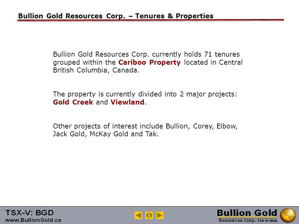 Bullion Gold Resources Corp. – Tenures & Properties Bullion Gold Resources Corp.