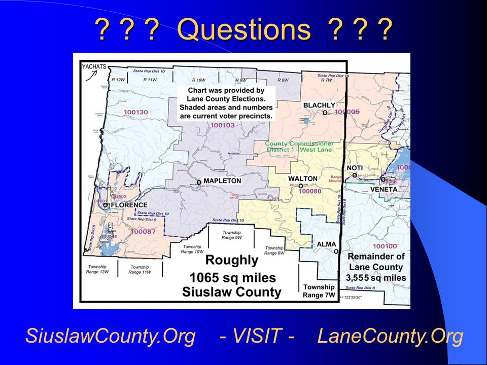 ? ? ? Questions ? ? ? SiuslawCounty.Org - VISIT - LaneCounty.Org