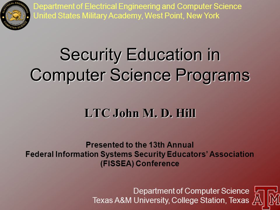 Department of Electrical Engineering and Computer Science United States Military Academy, West Point, New York Department of Computer Science Texas A&