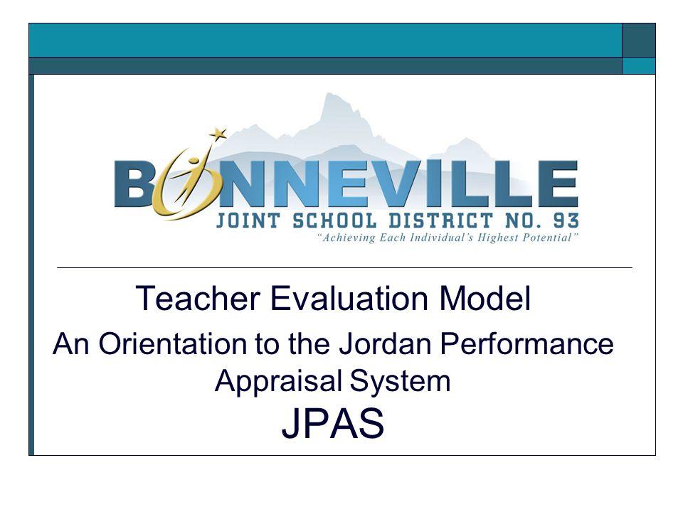 Teacher Evaluation Model An Orientation to the Jordan Performance Appraisal System JPAS