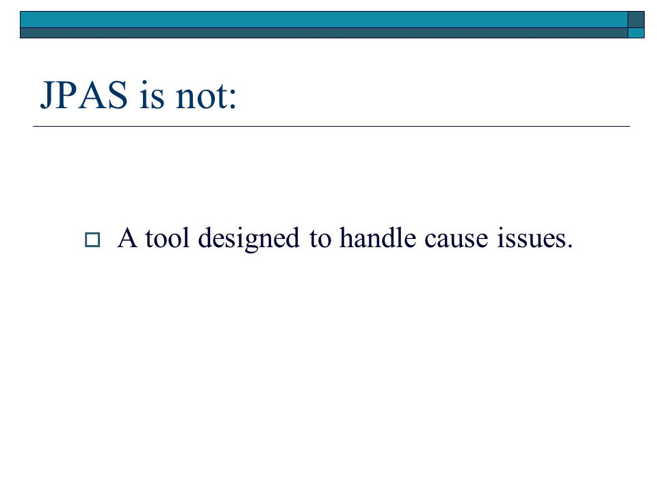 JPAS is not:  A tool designed to handle cause issues.