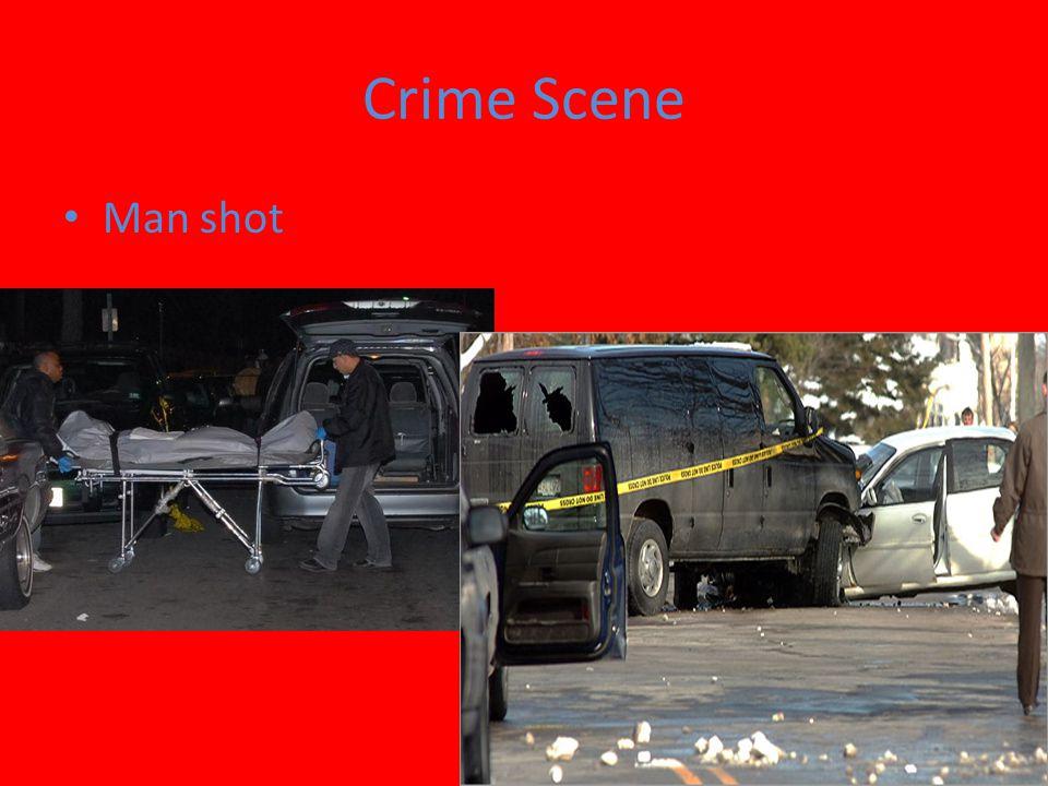 Crime Scene Man shot