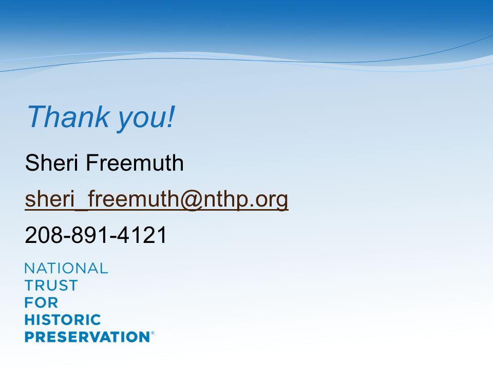 Thank you! Sheri Freemuth sheri_freemuth@nthp.org 208-891-4121