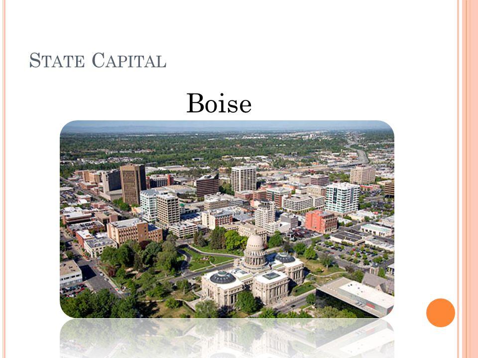S TATE C APITAL Boise