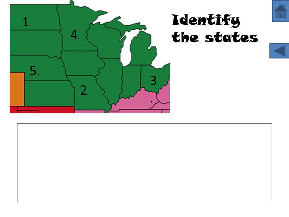 1.1. 2.2. 3.3. 4.4. 5. Identify the states.