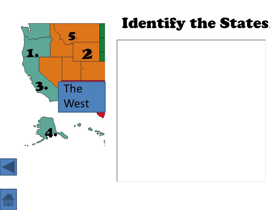 The West 1. 2.2. 3. 4. 5.5. Identify the States.