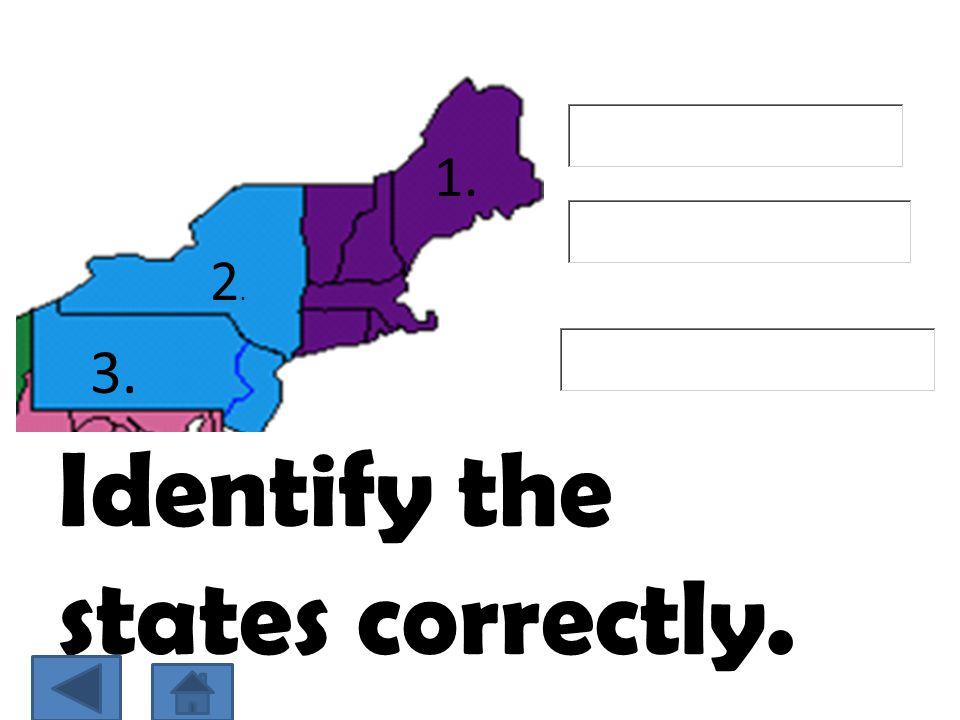 Identify the states correctly. 1. 2.2. 3.