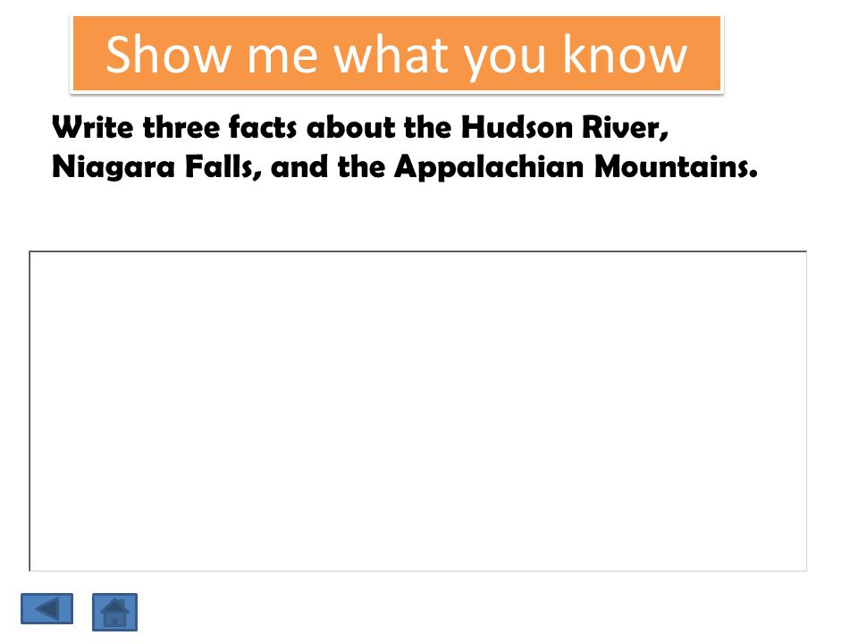 Show me what you know Write three facts about the Hudson River, Niagara Falls, and the Appalachian Mountains.