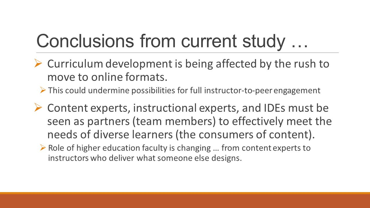 Conclusions from current study …  Curriculum development is being affected by the rush to move to online formats.