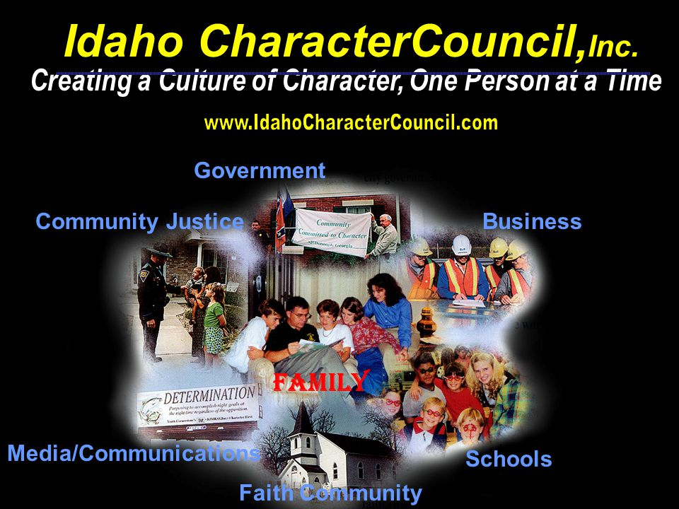 Community Justice Media/Communications Faith Community Schools Business Government Idaho CharacterCouncil, Inc.